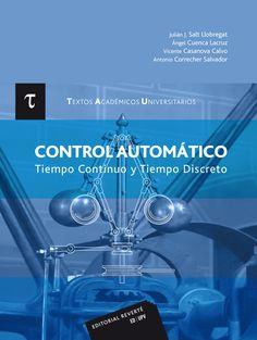 Control automático : tiempo continuo y tiempo discreto.  Sign.: T 681.5 CONTR http://encore.fama.us.es/iii/encore/record/C__Rb2655390?lang=spi