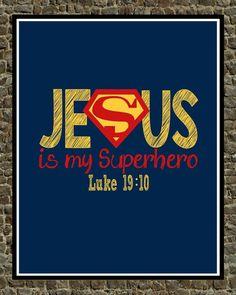 Super Hero Wall Art - Christian Print Nursery Decor - Jesus is My Superhero - Luke 19:10 Bible Verse - Instant Download - print up to 11x17