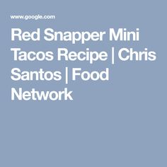 Red Snapper Mini Tacos Recipe | Chris Santos | Food Network