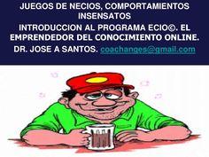 Juegos de necios. Introduccion a certificacion ECIO by Dr.Jose A Santos. +4500 contactos via slideshare