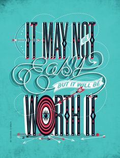 it may not be easy but it will be worth it | #motivation #quote #typographic #poster #design