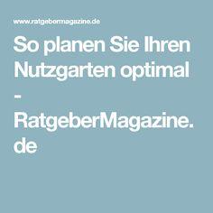 So planen Sie Ihren Nutzgarten optimal  - RatgeberMagazine.de