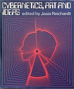 Cybernetics, Art, and Ideas: Jasia Reichardt: 9780821204313: Amazon.com: Books