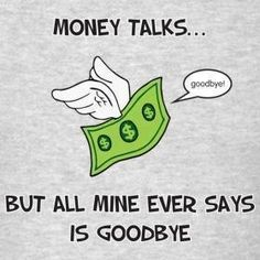 money talks funny quotes quote money lol funny quote funny quotes humor