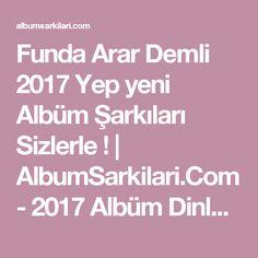 Funda Arar Demli 2017 Yep yeni Albüm Şarkıları Sizlerle !   AlbumSarkilari.Com - 2017 Albüm Dinle - Şarkı Dinle - Magazin