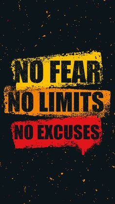 Fear and limits are only set in our mind. Good thing is we can always change our mind
