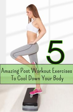 5 Amazing Post Workout Exercises To Cool Down Your Body