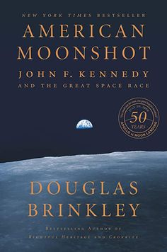 Read Book American Moonshot, John F. Kennedy and the Great Space Race, Author : American Moonshot, John F. Kennedy and the Great Space Race Vigan, Pdf Book, John Glenn, Space Race, Neil Armstrong, Thing 1, Man On The Moon, John F Kennedy, American Spirit