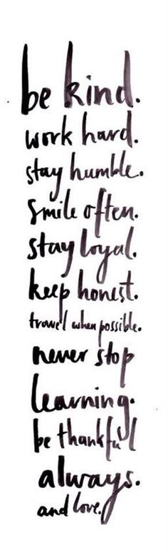 #bekind #workhard #smileoften