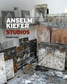 """""""Anselm Kiefer: Studios"""" Written by Daniele Cohn"""