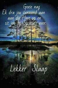 ❤️ Evening Greetings, Good Night Greetings, Good Night Wishes, Good Night Quotes, Good Morning Good Night, Day Wishes, Good Knight, Afrikaanse Quotes, Goeie Nag