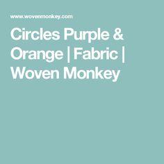 Circles Purple & Orange   Fabric   Woven Monkey