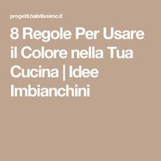 8 Regole Per Usare il Colore nella Tua Cucina | Idee Imbianchini