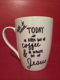 A Little Bit of Coffee & A Whole Lot of Jesus, Coffee Mug