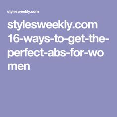 stylesweekly.com 16-ways-to-get-the-perfect-abs-for-women