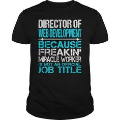[Best name for t-shirt] Awesome Tee For Director Of Web Development  Coupon 15%  How to ? 1. Select color 2. Click the ADD TO CART button 3. Select your Preferred Size Quantity and Color 4. CHECKOUT! If you want more awesome tees you can use the SEARCH BOX and find your favorite !!  Tshirt Guys Lady Hodie  SHARE and Get Discount Today Order now before we SELL OUT  Camping tee for director of web development