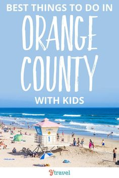Best things to do in Orange County with kids. If you are planning to visit Southern California and the OC, here are tips for Huntingbeach, Laguna Beach, and several other places in the OC, plus tips on where to eat and stay! #california #orangecounty #familytravel #vacation #travel #familyvacation #socal #oc #traveltips #travelling #traveller