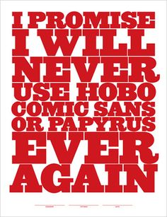 If I had an office, this would surely be hanging on the wall.  I hate Comic Sans.
