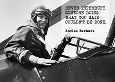 Amelia Earhart Girl Boss Quotes, Woman Quotes, Me Quotes, People Quotes, Lyric Quotes, Amelia Earhart Quotes, Aviation Quotes, Happiness, Strong Women Quotes