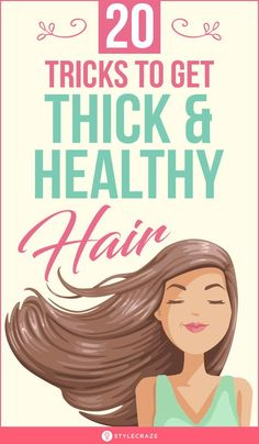 20 Tricks To Get Thick And Healthy Hair