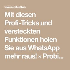 Mit diesen Profi-Tricks und versteckten Funktionen holen Sie aus WhatsApp mehr raus! » Probieren Sie es gleich aus! Whatsapp Tricks, Good To Know, Entertaining, Math, Computer, Android, Training, Iphone, Reading