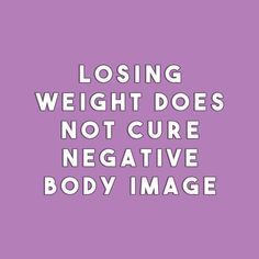 "sheisrecovering: ""Losing weight does not cure negative body image. Body Positive Quotes, Positive Body Image, Affirmations, Body Image Quotes, Intuition, Anorexia Recovery, Eating Disorder Recovery, Recovery Quotes, Intuitive Eating"