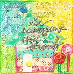 """mixed media canvas """"be courageous and strong"""""""