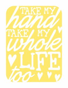 Typography Print Love Song Lyrics - sunshine yellow - Take My Hand. I Can't Help falliing in love with you Love Songs Lyrics, Song Quotes, Music Lyrics, Falling In Love Elvis, Cant Help Falling In Love, Great Quotes, Quotes To Live By, Sing To Me, Typography Prints