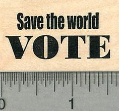 Voting Rubber Stamp Vote like your rights depend on it