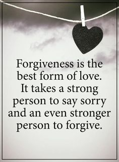 70 Forgiveness Quotes to Inspire Us to Let Go Forgiveness is the best form of love. It takes a strong person to say sorry and an even stronger person to forgive. Life Quotes Love, Quotes For Him, Wisdom Quotes, True Quotes, Great Quotes, Words Quotes, Quotes To Live By, Motivational Quotes, Inspirational Quotes