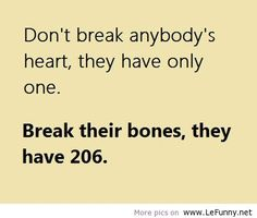 Break Theri Bones Not Heart Funny Joke
