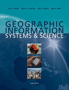 Geographic information systems & science / Paul A. Longley ... [et al.] Edición3rd ed. PublicaciónHoboken, N.J. : Wiley, cop. 2011