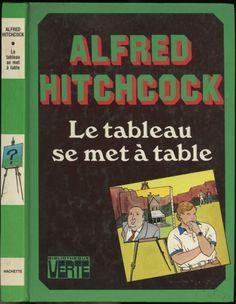 Françoise Pichard - Le tableau se met à table  - Série Les trois jeunes détectives/Alfred Hitchcock (généralement Robert Arthur), Hachette Bibliothèque Verte 1980