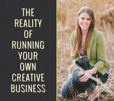 The Reality of Running Your Own Creative Business - blog.lovegrowsdesign.com/