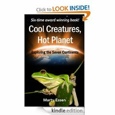 """""""Cool Creatures, Hot Planet: Exploring the Seven Continents"""" by Marty Essen #travel #memoir"""