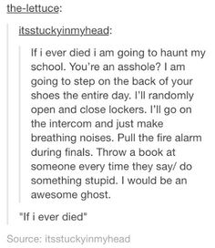 I will do that but first I promised to haunt my friends