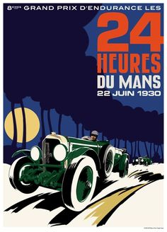 The Bentley Le Mans poster. The Le Mans race of 1930 was Bentley's fourth successive win and the last in which the company would compete. Retro Poster, Poster Print, Poster Vintage, Art Deco Posters, Car Posters, Travel Posters, Grand Prix, Auto Motor Sport, Sport Cars