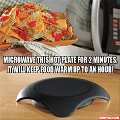 a microwave hot plate for 2 minutes, it keeps food at serving temperature for 1 hour - & other great ideas to make life easier.