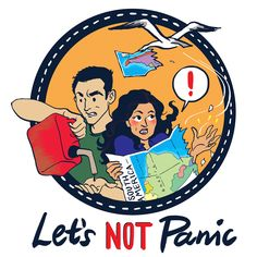 """Let's Not Panic"" Listen to their Podcast.  Adventure Is Out There!"