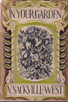 A compilation of articles written for the London Observer - In Your Garden by Vita Sackville-West.