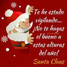 """""""Te he estado vigilando… No te hagas el bueno a estas alturas del año"""". #SantaClaus #Frases #Humor #Navidad #Candidman"""