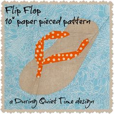 During Quiet Time: Flip Flop Paper Pieced Pattern