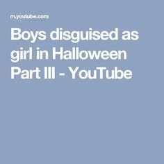 Boys disguised as girl in Halloween Part III - YouTube