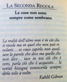 Gibran Le cose non sono sempre come sembrano New Quotes, Book Quotes, Words Quotes, Wise Words, Life Quotes, Inspirational Quotes, Sayings, Funny Quotes, Italian Quotes