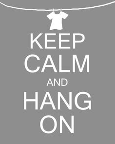 Keep Calm and Hang On Laundry Room Wall Decor Art by MyPoshDesigns, $6.00