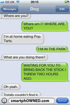 19 Texts From Your Dog - Autocorrect Fails and Funny Text Messages - SmartphOWNED