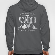 Not All who Wander are Lost hoodie by Zeke Tucker (society6)