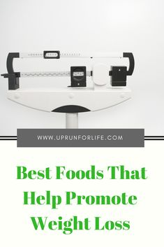 Best Foods That Help Promote Weight Loss  #weightloss