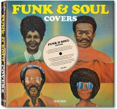 Funk & Soul Covers AUTHORS Joaquim Paulo, Julius Wiedemann PUBLISHER Taschen.