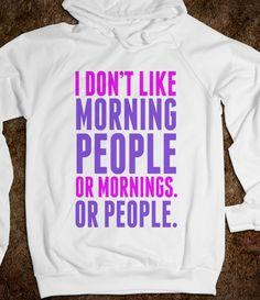 I Don't Like Morning People - Stellar Shirts - Skreened T-shirts, Organic Shirts, Hoodies, Kids Tees, Baby One-Pieces and Tote Bags Custom T-Shirts, Organic Shirts, Hoodies, Novelty Gifts, Kids Apparel, Baby One-Pieces | Skreened - Ethical Custom Apparel